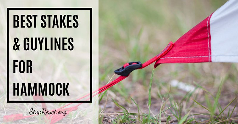 best stakes and guylines for hammock rainfly